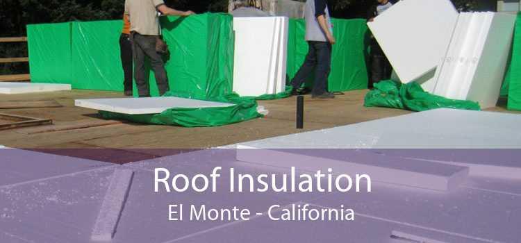Roof Insulation El Monte - California
